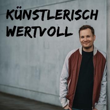 ‹Künstlerisch wertvoll› von Jakob Schwerdtfeger, Podcast-Cover