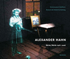 Alexander Hahn, Werke/Works 1976-2006 /Josef Albers Museum Quadrat Bottrop, 2007