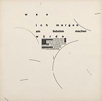 Wolfgang Weingart · Was ich morgen am liebsten machen würde, Typographische Textinterpretation, 1965, Buchdruck, Handsatz, ZHdK, Grafiksammlung. Foto: U. Romito