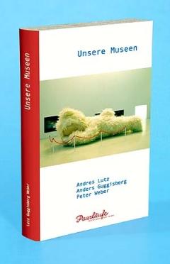 PETER WEBER, ANDERS GUGGISBERG, ANDRES LUTZ, Unsere Museen, 2002, Buchattrappe für Paarläufe