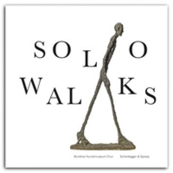 Publikation zur Ausstellung SOLO WALKS. Eine Galerie des Gehens