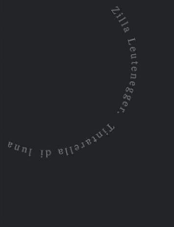Publikation zur Ausstellung Leutenegger Zilla. Tintarella di luna