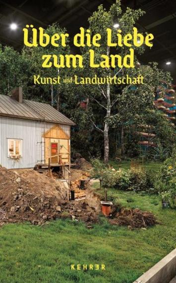"""Cover """"Über die Liebe zum Land. Kunst und Landwirtschaft"""""""