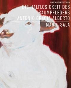 Mario Sala, Die Haltlosigkeit des Raumpflegers Antonio Gracia Alberto
