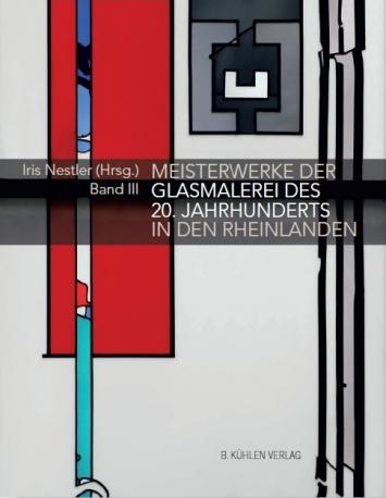 Meisterwerke der Glasmalerei des 20. Jahrhunderts in den Rheinlanden.