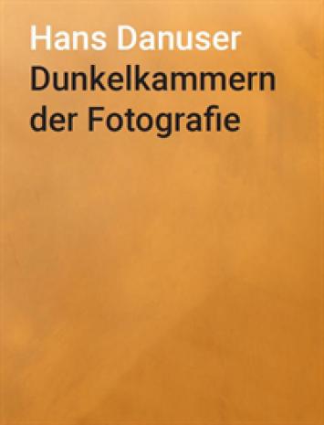 """Publikation zur Ausstellung """"Hans Danuser. Dunkelkammern der Fotografie"""""""
