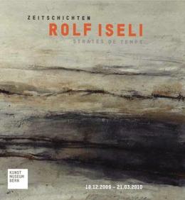 Rolf Iseli, Zeitschichten - Strates de temps