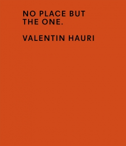 Valentin Hauri, No Place but the One